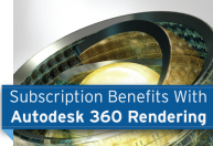 Autodesk Subscription benefits with Autodesk 360 Rendering