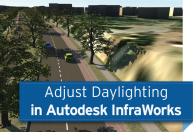 Adjust Daylighting in Autodesk InfraWorks